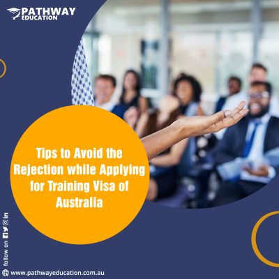 Tips to Avoid the Rejection while Applying for Training Visa of Australia