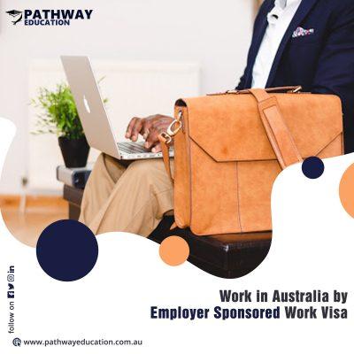 Employer Sponsored Work Visa Australia